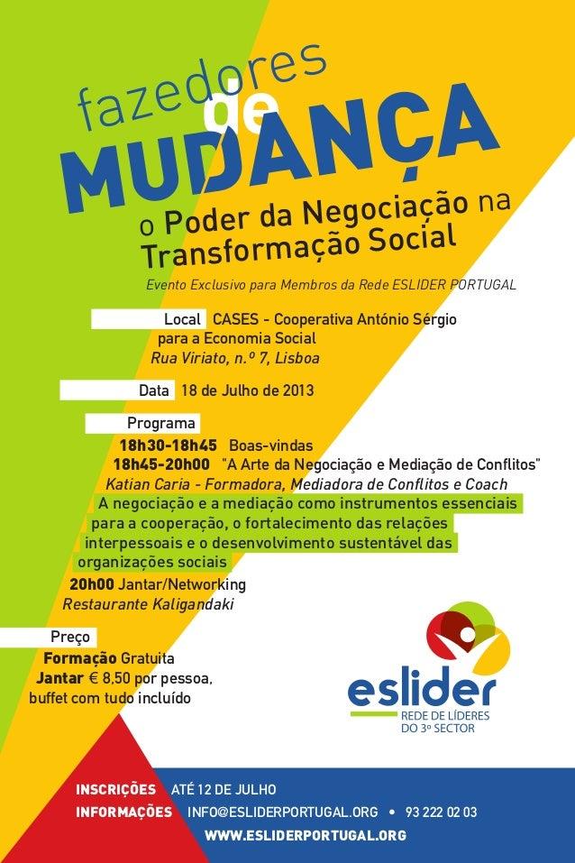 o Poder da Negociação na Transformação Social Local CASES - Cooperativa António Sérgio para a Economia Social Rua Viriato,...