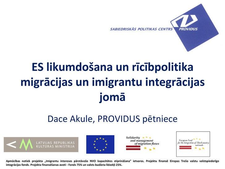 ES likumdošana un rīcībpolitika          migrācijas un imigrantu integrācijas                         jomā                ...