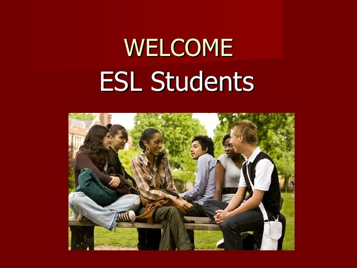 WELCOME ESL Students