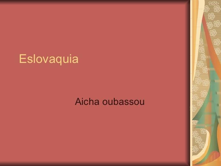 Eslovaquia Aicha oubassou