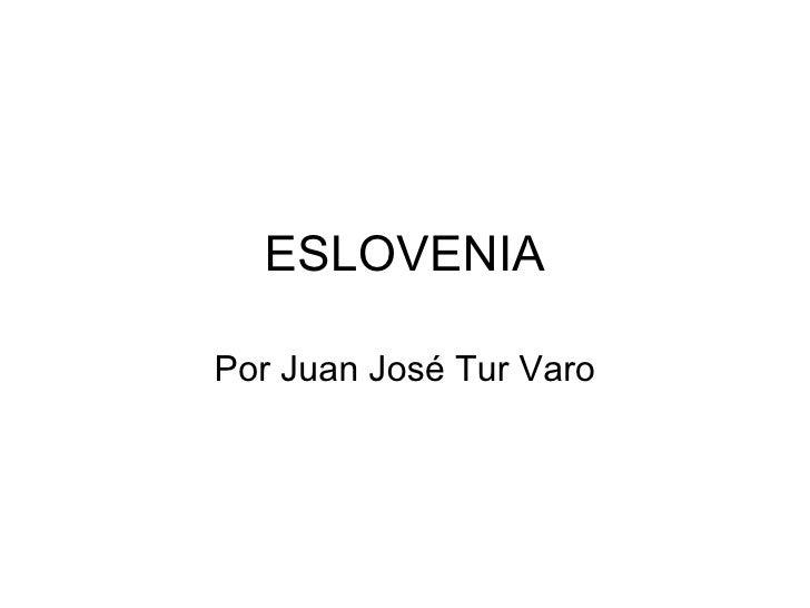 ESLOVENIA Por Juan José Tur Varo