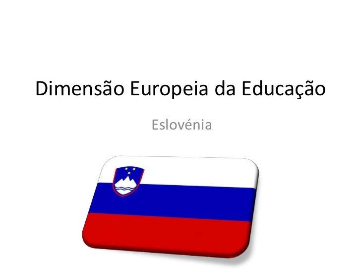 Dimensão Europeia da Educação<br />Eslovénia<br />