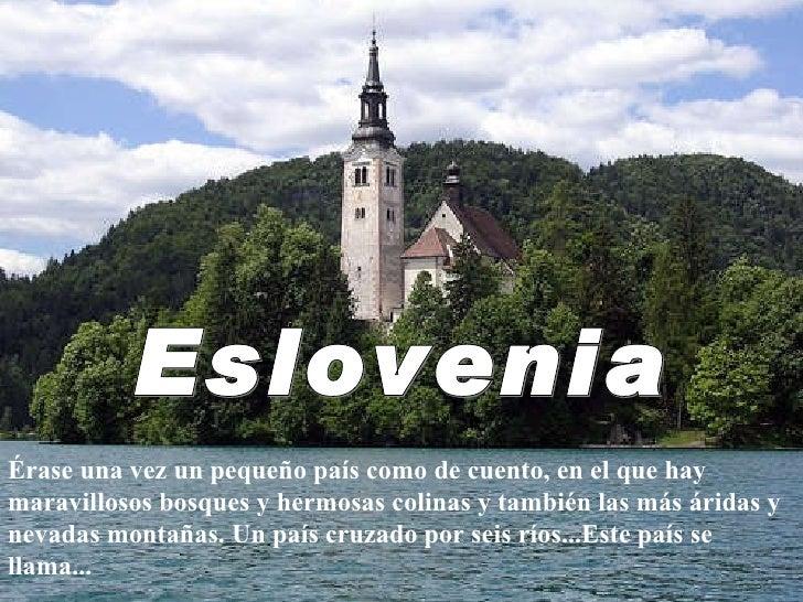 Érase una vez un pequeño país como de cuento, en el que hay maravillosos bosques y hermosas colinas y también las más árid...