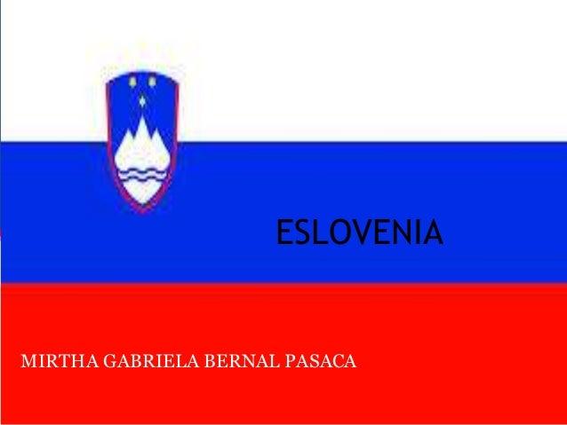 ESLOVENIA MIRTHA GABRIELA BERNAL PASACA
