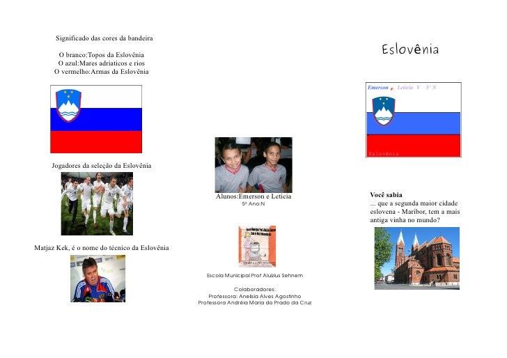 Significado das cores da bandeira         O branco:Topos da Eslovênia                                                     ...
