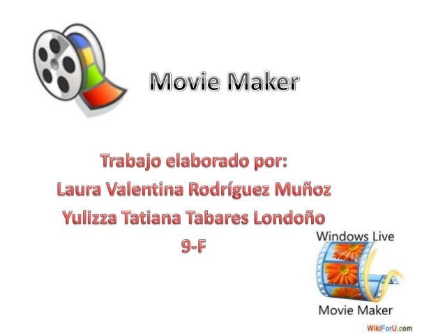 Que es Movie Maker Windows Movie Maker (formalmente conocido como Windows Live Movie Maker, y Sundance como nombre clave p...