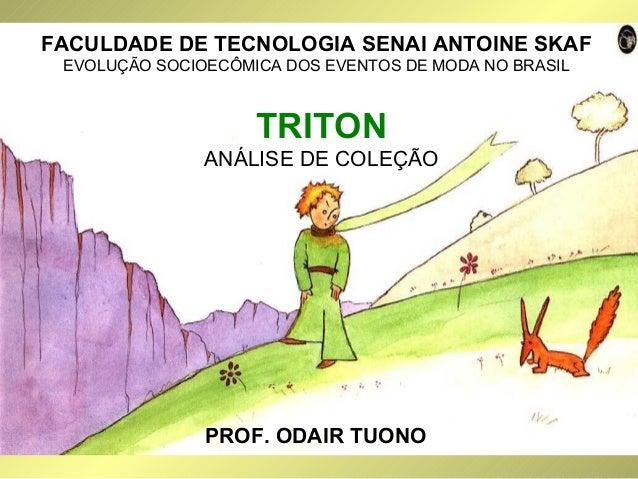 COORDENAÇÃO DE PRODUTO  FACULDADE DE TECNOLOGIA SENAI ANTOINE SKAF  EVOLUÇÃO SOCIOECÔMICA DOS EVENTOS DE MODA NO BRASIL  T...