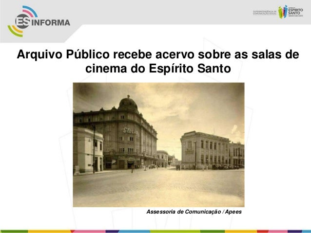 Arquivo Público recebe acervo sobre as salas de           cinema do Espírito Santo                     Assessoria de Comun...