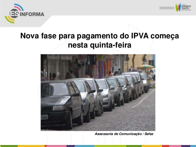 Nova fase para pagamento do IPVA começanesta quinta-feiraAssessoria de Comunicação / Sefaz