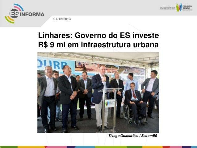 04/12/2013  Linhares: Governo do ES investe R$ 9 mi em infraestrutura urbana  Thiago Guimarães / SecomES