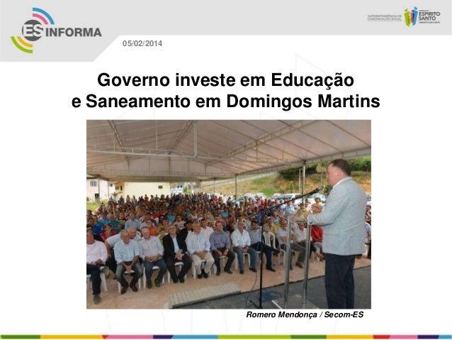 05/02/2014  Governo investe em Educação e Saneamento em Domingos Martins  Romero Mendonça / Secom-ES