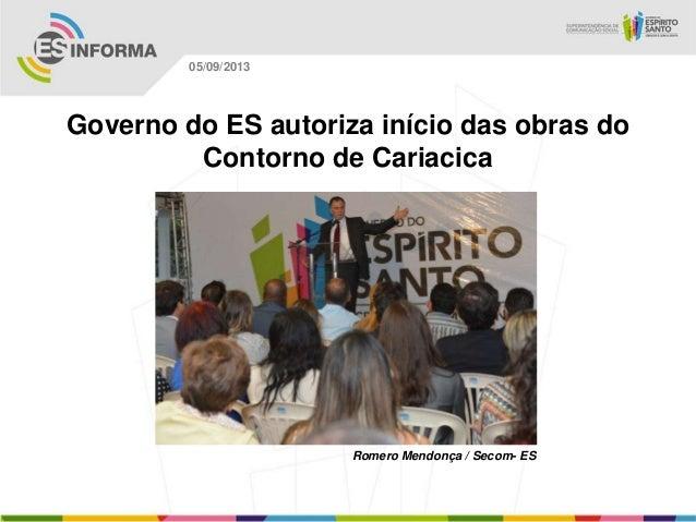 Romero Mendonça / Secom- ES 05/09/2013 Governo do ES autoriza início das obras do Contorno de Cariacica