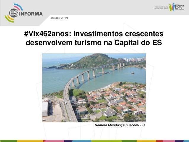 Romero Mendonça / Secom- ES 06/09/2013 #Vix462anos: investimentos crescentes desenvolvem turismo na Capital do ES