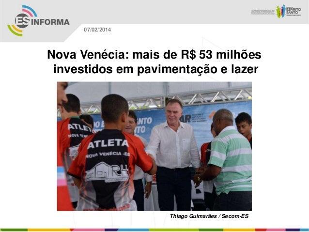 07/02/2014  Nova Venécia: mais de R$ 53 milhões investidos em pavimentação e lazer  Thiago Guimarães / Secom-ES