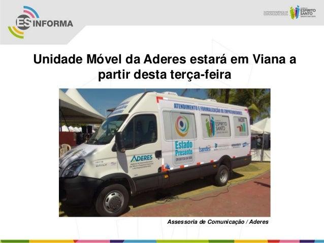 Unidade Móvel da Aderes estará em Viana apartir desta terça-feiraAssessoria de Comunicação / Aderes