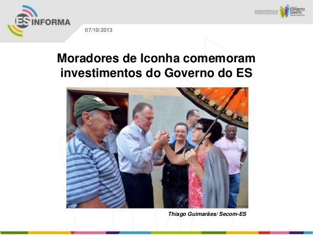 Thiago Guimarães/ Secom-ES 07/10/2013 Moradores de Iconha comemoram investimentos do Governo do ES