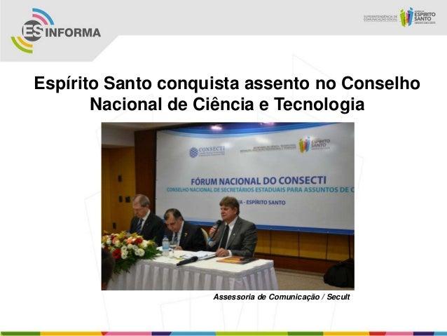 Espírito Santo conquista assento no Conselho       Nacional de Ciência e Tecnologia                    Assessoria de Comun...