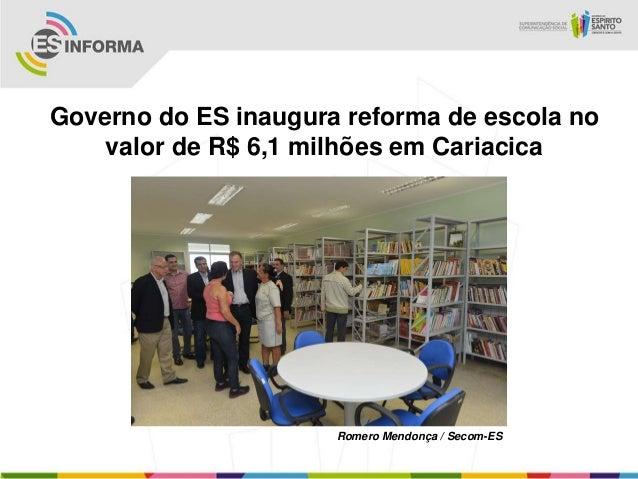 Governo do ES inaugura reforma de escola no    valor de R$ 6,1 milhões em Cariacica                      Romero Mendonça /...
