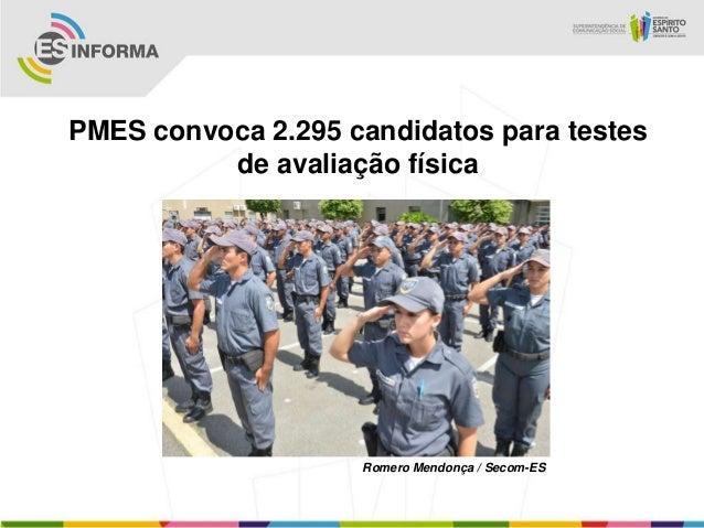 PMES convoca 2.295 candidatos para testes          de avaliação física                    Romero Mendonça / Secom-ES