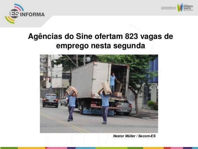 Agências do Sine ofertam 823 vagas deemprego nesta segundaNestor Müller / Secom-ES