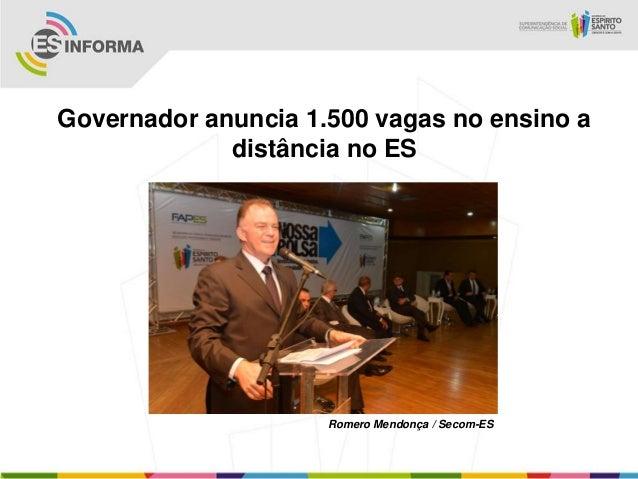 Governador anuncia 1.500 vagas no ensino a             distância no ES                     Romero Mendonça / Secom-ES
