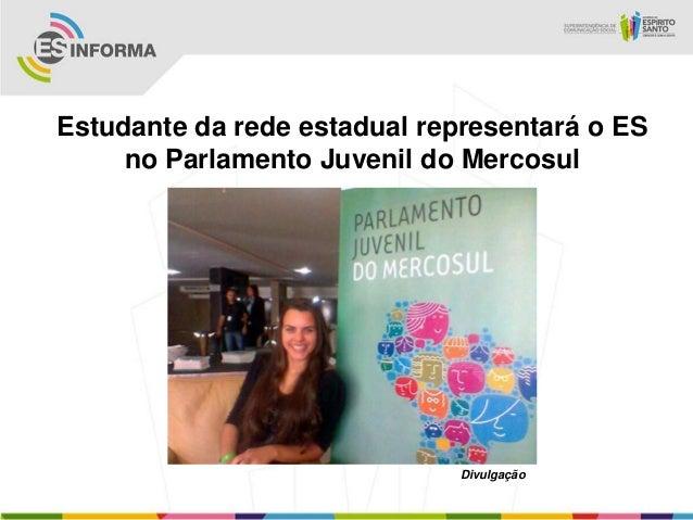 Estudante da rede estadual representará o ESno Parlamento Juvenil do MercosulDivulgação
