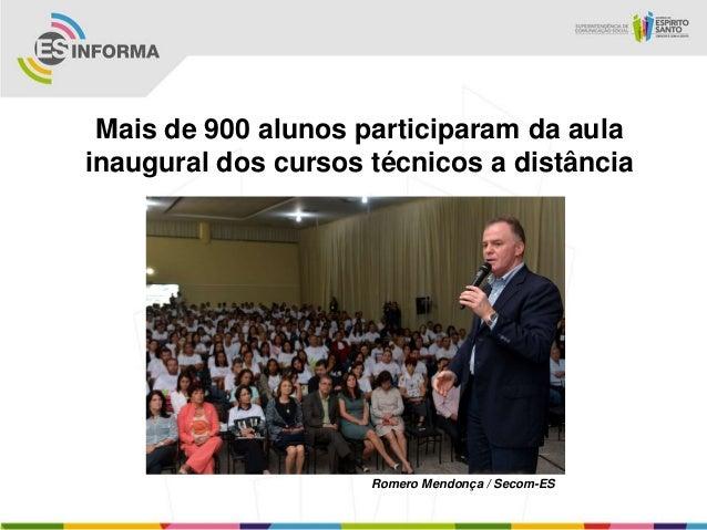 Mais de 900 alunos participaram da aulainaugural dos cursos técnicos a distânciaRomero Mendonça / Secom-ES