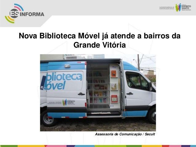 Nova Biblioteca Móvel já atende a bairros daGrande VitóriaAssessoria de Comunicação / Secult
