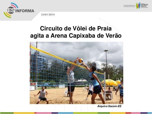 24/01/2014  Circuito de Vôlei de Praia agita a Arena Capixaba de Verão  Arquivo Secom-ES