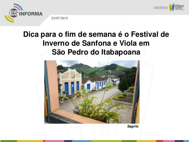 Sagrilo 25/07/2013 Dica para o fim de semana é o Festival de Inverno de Sanfona e Viola em São Pedro do Itabapoana