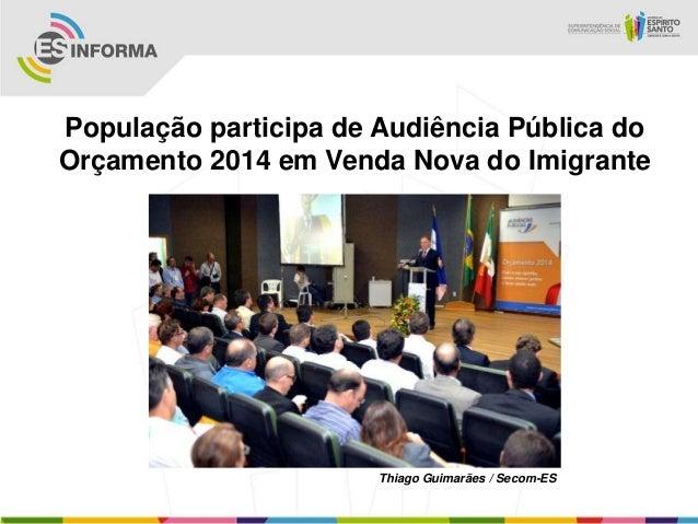 População participa de Audiência Pública doOrçamento 2014 em Venda Nova do ImigranteThiago Guimarães / Secom-ES