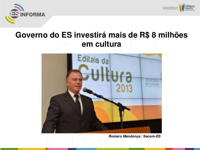 Governo do ES investirá mais de R$ 8 milhões                em cultura                       Romero Mendonça / Secom-ES