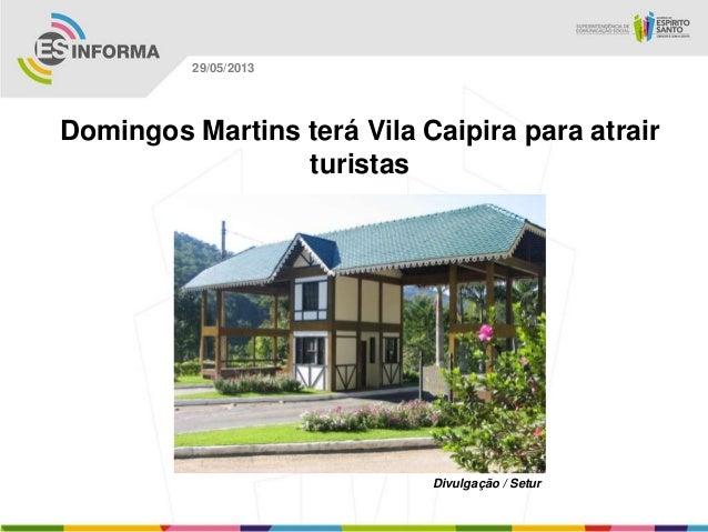 Domingos Martins terá Vila Caipira para atrairturistasDivulgação / Setur29/05/2013