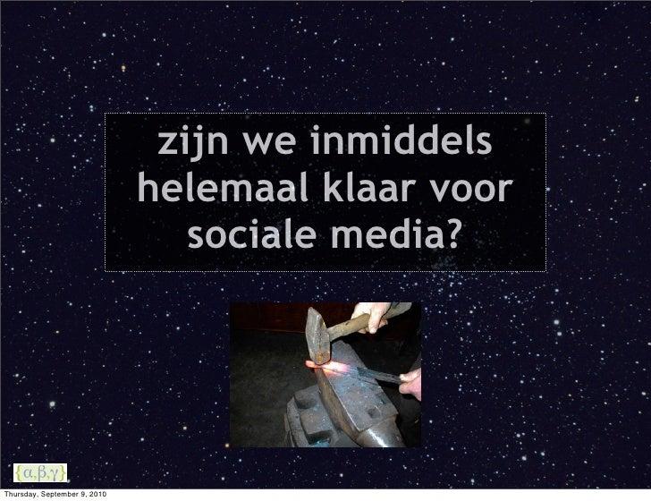 zijn we inmiddels                               helemaal klaar voor                                  sociale media?     Th...