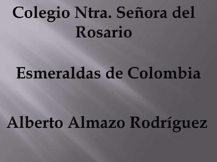 El estudio de las esmeraldas corrió por parte de los españoles Lasdos regiones de Colombia que tenían esmeraldas en tiempo...