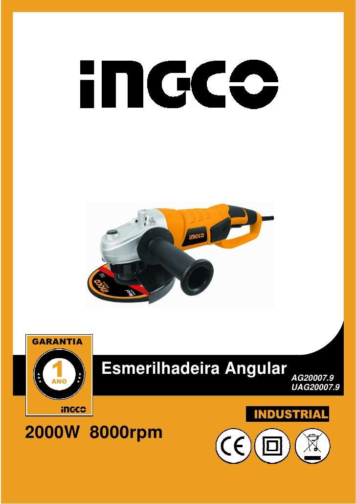 GARANTIA   1   ANO           Esmerilhadeira Angular AG20007.9                                     UAG20007.9              ...