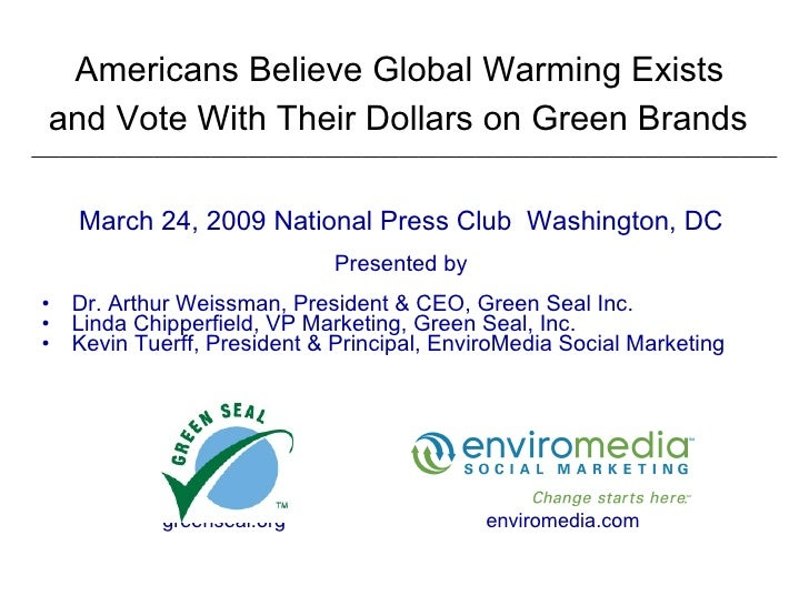 Americans Believe Global Warming Exists  and Vote With Their Dollars on Green Brands   ___________________________________...