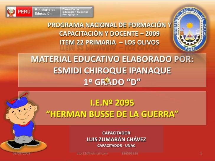 "I.E.Nº 2095<br />""HERMAN BUSSE DE LA GUERRA""<br />27/08/2009<br />atoj22@hotmail.com                 996598926<br />1<br /..."