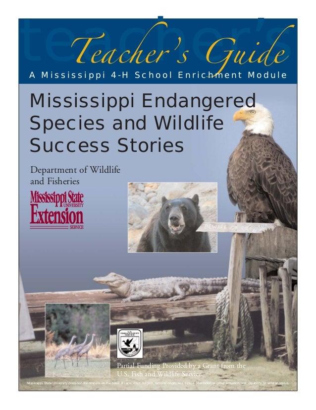 teacher's Teacher's Guide  A Mississippi 4-H School Enrichment Module  Mississippi Endangered Species and Wildlife Success...