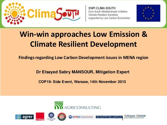 Win-win approaches Low Emission & Climate Resilient Development Findings regarding Low Carbon Development issues in MENA r...