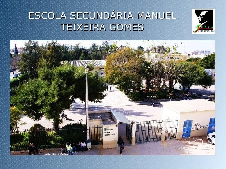 ESCOLA SECUNDÁRIA MANUEL TEIXEIRA GOMES