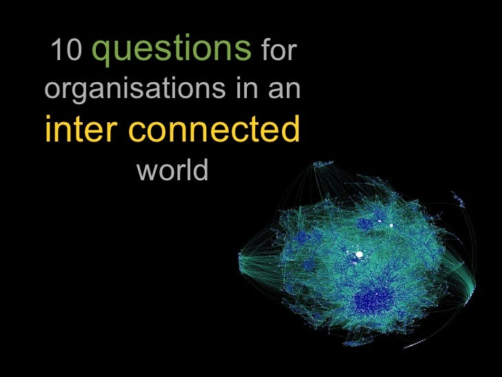 10  questions  for organisations in an  inter connected   world
