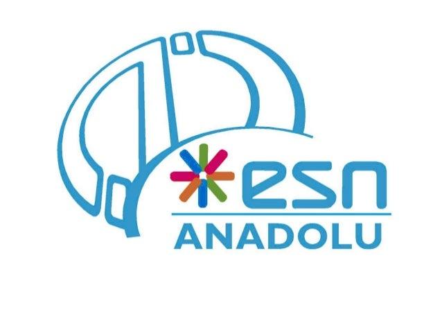 ESN Anadolu (2008-2009) Üye Sayısı • 2007 – 2008 : 310 Üye • 2008 – 2009 : 265 Üye Değişim Öğrencileri • 2004 – 2005 : 8 K...
