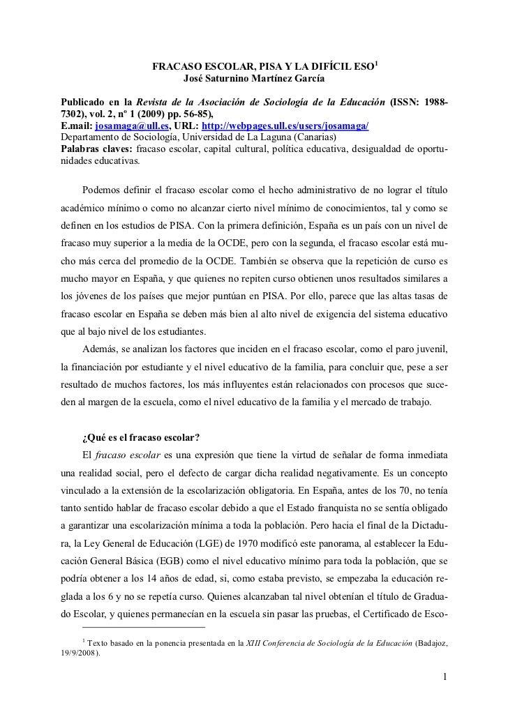 FRACASO ESCOLAR, PISA Y LA DIFÍCIL ESO1                             José Saturnino Martínez GarcíaPublicado en la Revista ...