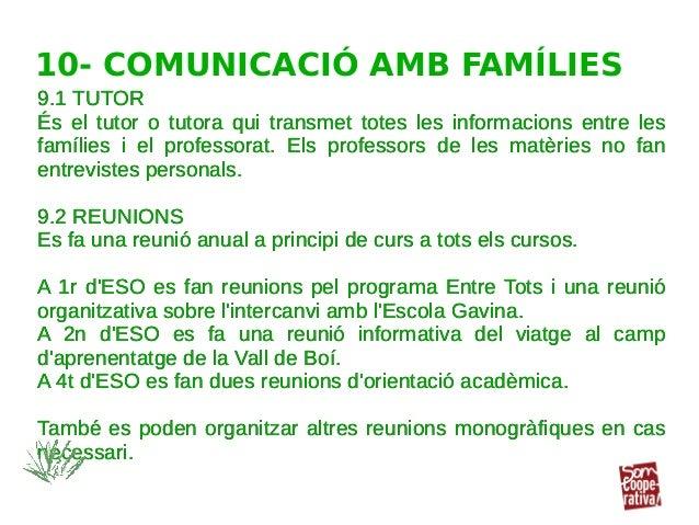 9.1 TUTOR És el tutor o tutora qui transmet totes les informacions entre les famílies i el professorat. Els professors de ...