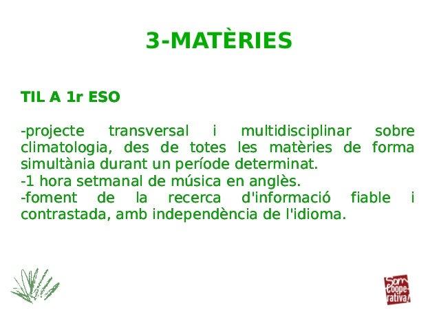 3-MATÈRIES TIL A 1r ESO -projecte transversal i multidisciplinar sobre climatologia, des de totes les matèries de forma si...
