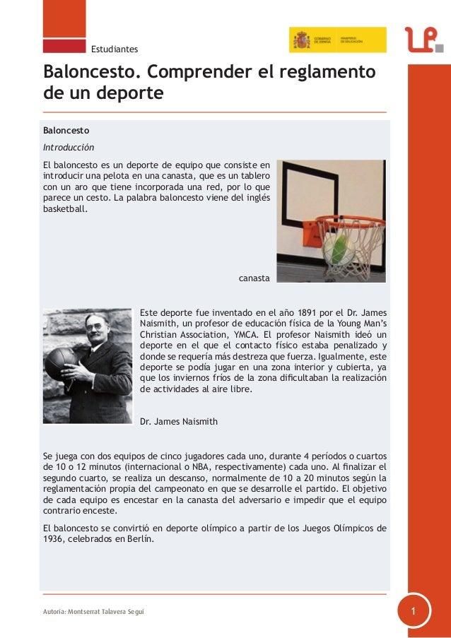 Autoría: Montserrat Talavera Seguí 1 Estudiantes Baloncesto. Comprender el reglamento de un deporte Baloncesto Introducció...
