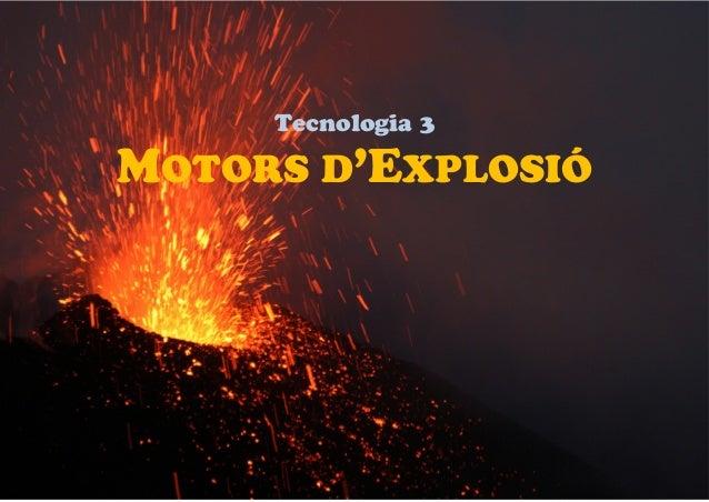 Tecnologia 3 MOTORS D'EXPLOSIÓ