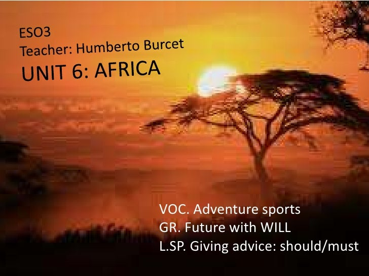 VOC. Adventure sportsGR. Future with WILLL.SP. Giving advice: should/must