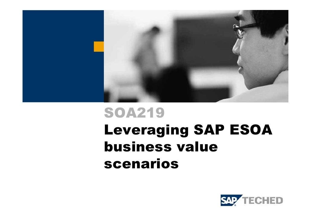 SOA219 Leveraging SAP ESOA business value scenarios